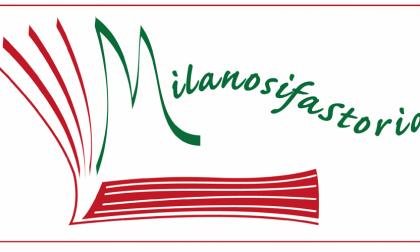 Torna Milanosifastoria, rassegna di eventi sulla storia di Milano, città aperta e plurale